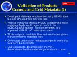 validation of products granule and grid metadata 1