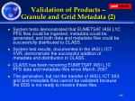 validation of products granule and grid metadata 2
