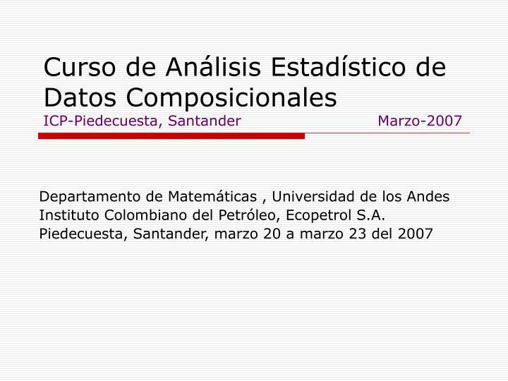 curso de an lisis estad stico de datos composicionales icp piedecuesta santander marzo 2007 n.