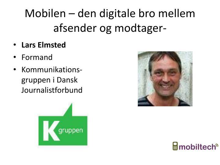 Mobilen – den digitale bro mellem afsender og modtager-