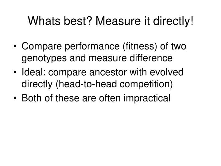 Whats best? Measure it directly!