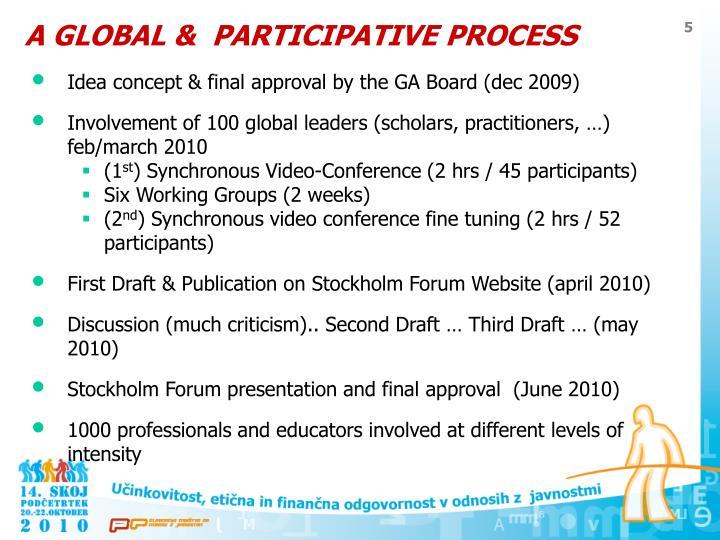A GLOBAL &  PARTICIPATIVE PROCESS