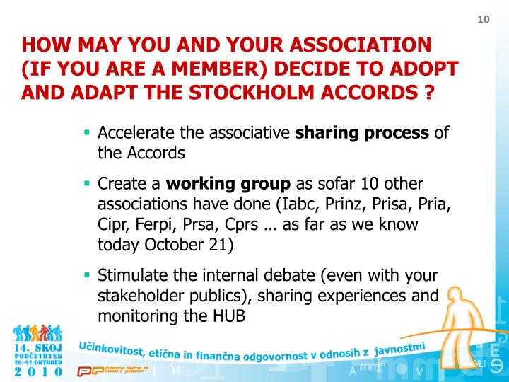 HOW MAY YOU AND YOUR ASSOCIATION (IF YOU ARE A MEMBER) DECIDE TO ADOPT AND ADAPT THE STOCKHOLM ACCORDS ?