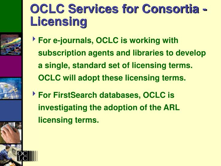 OCLC Services for Consortia - Licensing