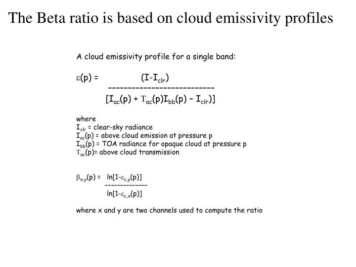 The Beta ratio is based on cloud emissivity profiles