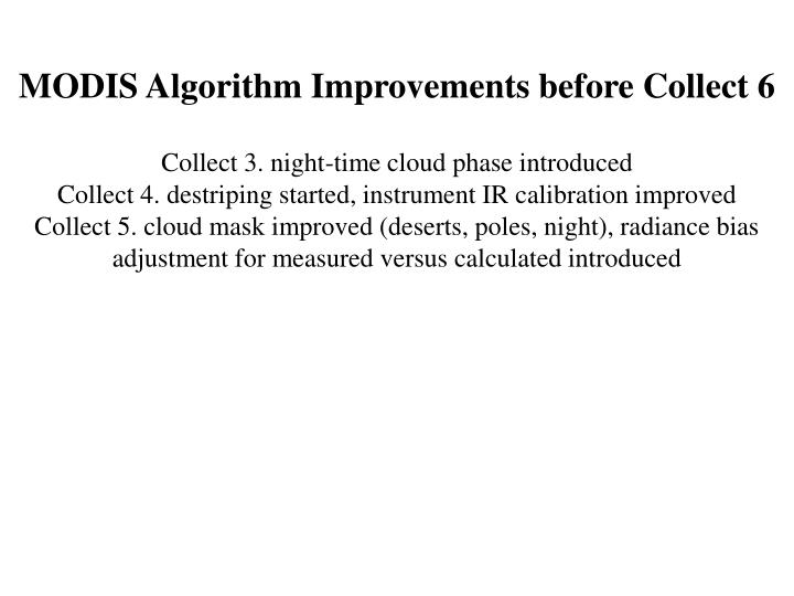 MODIS Algorithm Improvements before Collect 6