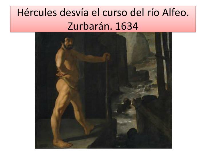Hércules desvía el curso del río Alfeo. Zurbarán. 1634