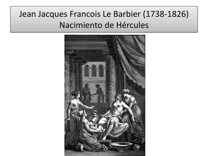 Jean jacques francois le barbier 1738 1826 nacimiento de h rcules