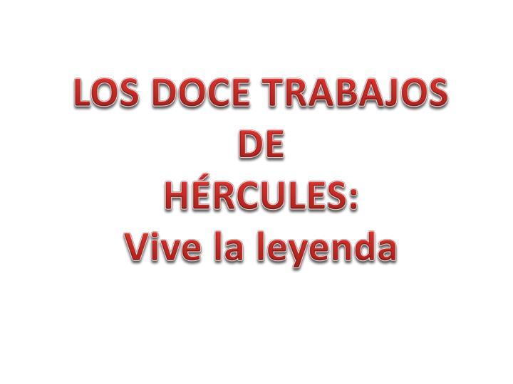 Los doce trabajos de h rcules vive la leyenda