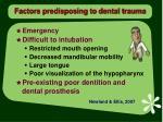 factors predisposing to dental trauma