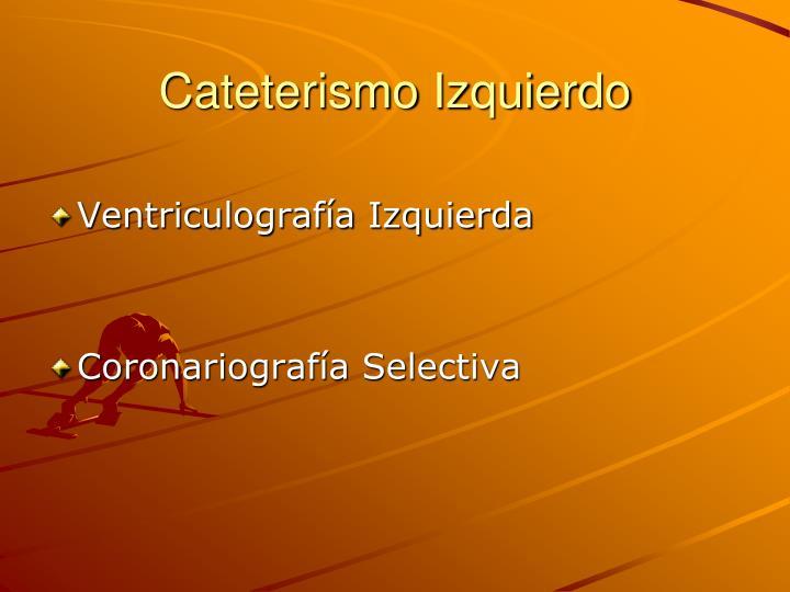Cateterismo Izquierdo