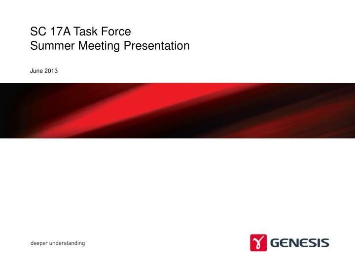 sc 17a task force summer meeting presentation n.