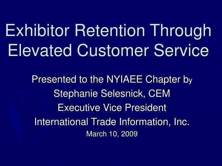 exhibitor retention through elevated customer service