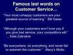 famous last words on customer service
