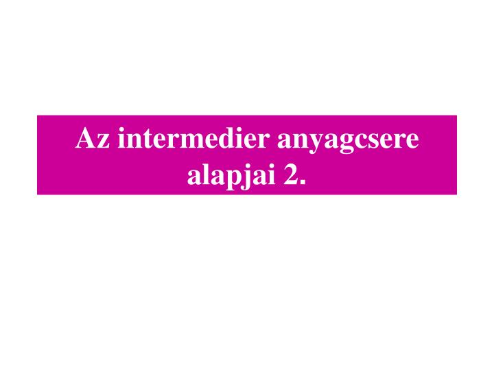 Az intermedier anyagcsere alapjai 2