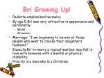 bri growing up