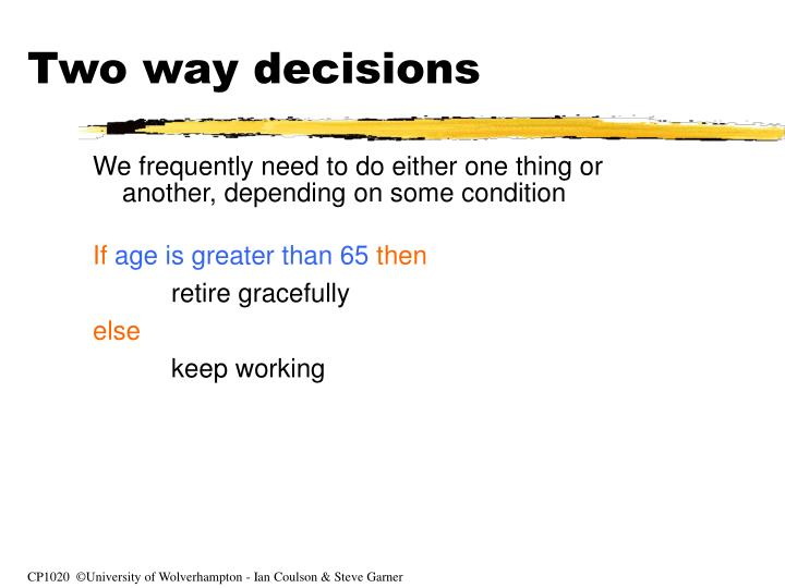 Two way decisions