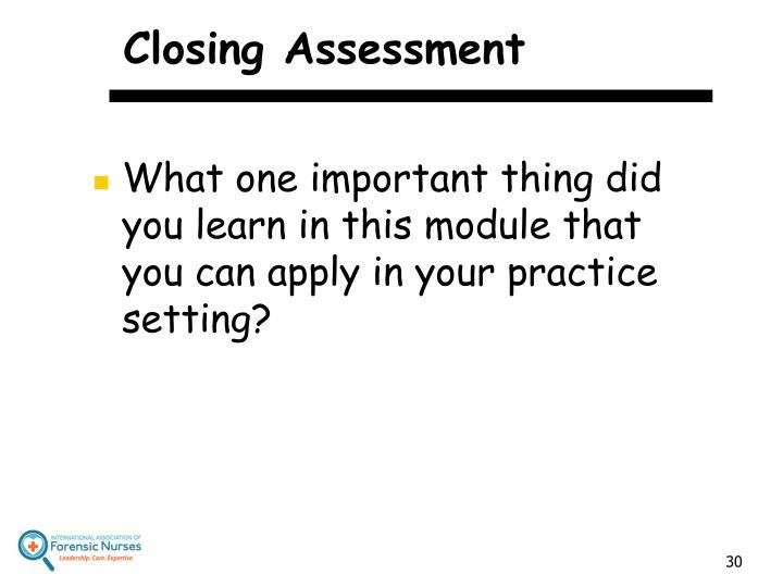 Closing Assessment