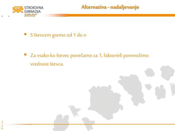 Alternativa - nadaljevanje