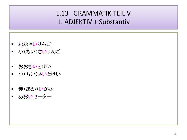L 13 grammatik teil v 1 adjektiv substantiv