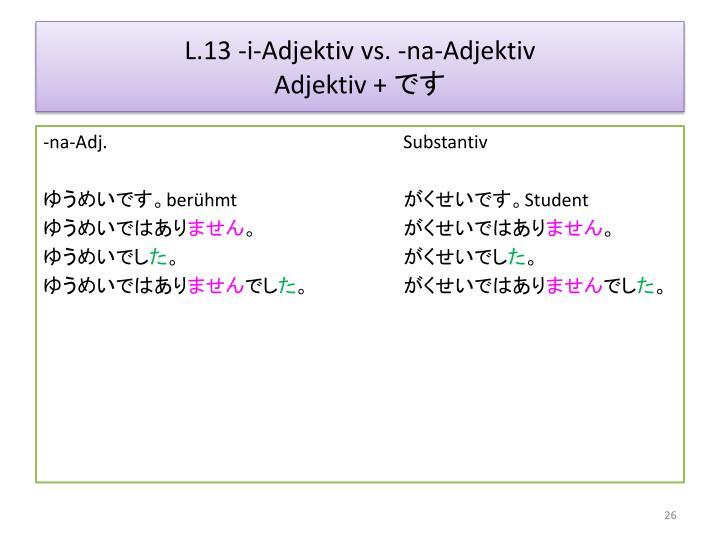 L.13 -i-Adjektiv vs. -na-Adjektiv