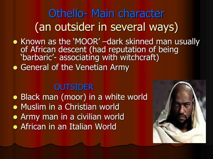 """reputations of the main characters and its role in othello by william shakespeare Who is the green eyed monster in othello by then in """"othello,"""" the main character is made to what is montano's role in othello by william shakespeare."""