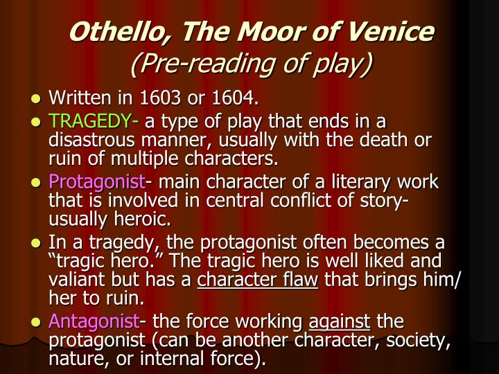 othello the tragic hero in shakespeares play Using the term 'tragedy' about shakespeare's plays invites attempts to fit them to the aristotelian pattern but none of them fits othello seems to conform to the.