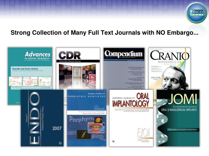 Strong Collection of Many Full Text Journals with NO Embargo...
