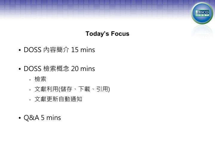 Today s focus