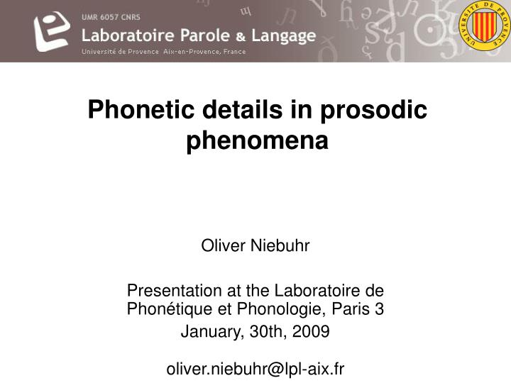 Phonetic details in prosodic phenomena