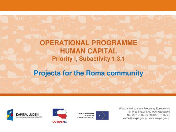 Operational programme human capital priority i subactivity 1 3 1 projects for the roma community