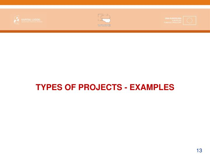 TYPES OF PROJECTS - EXAMPLES