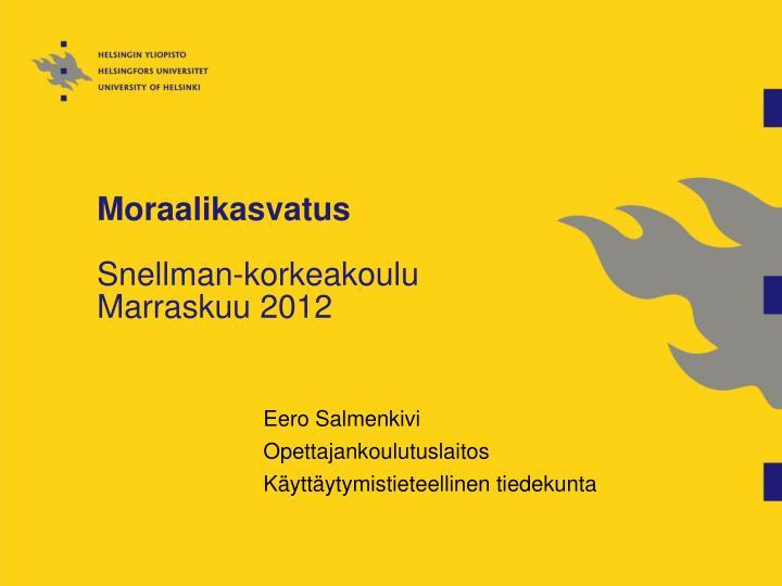 moraalikasvatus snellman korkeakoulu marraskuu 2012 n.