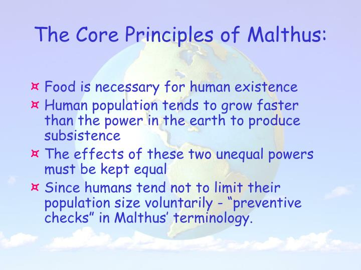 malthus essay of the principle of population Malthus and his successors in 1798 malthus published an essay on the principle of population as it affects the future improvement of society, with remarks on the speculations of mr godwin, m condorcet, and other writers.