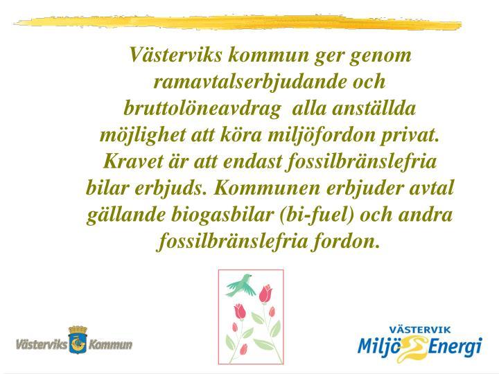 Västerviks kommun ger genom ramavtalserbjudande och bruttolöneavdrag  alla anställda möjlighet a...