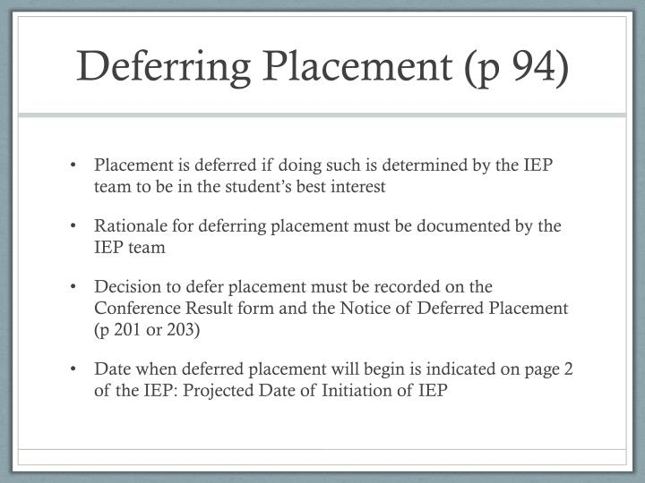 Deferring Placement (p 94)