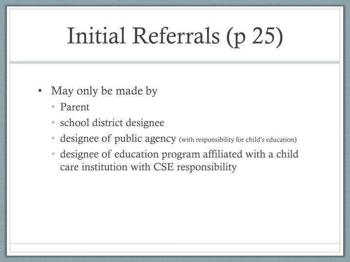 Initial referrals p 25