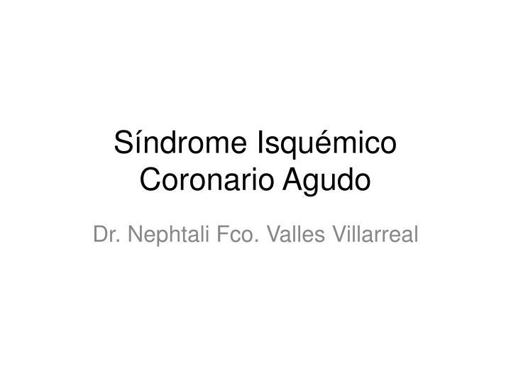 S ndrome isqu mico coronario agudo