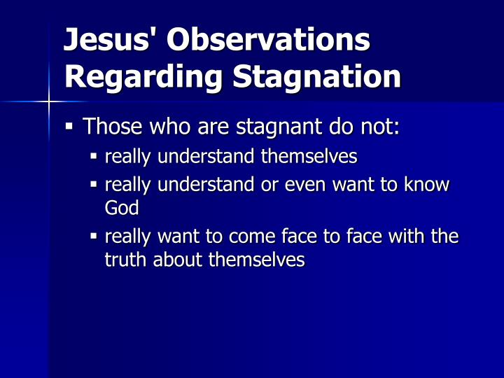 Jesus observations regarding stagnation