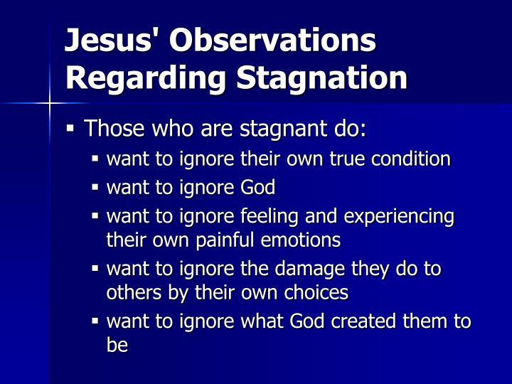 Jesus observations regarding stagnation1