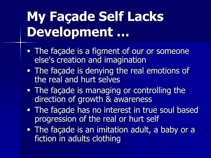 My Façade Self Lacks Development …