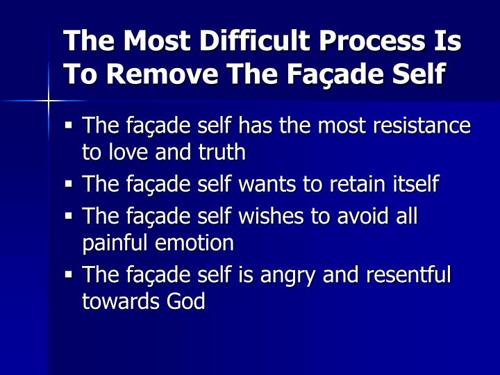 The Most Difficult Process Is To Remove The Façade Self