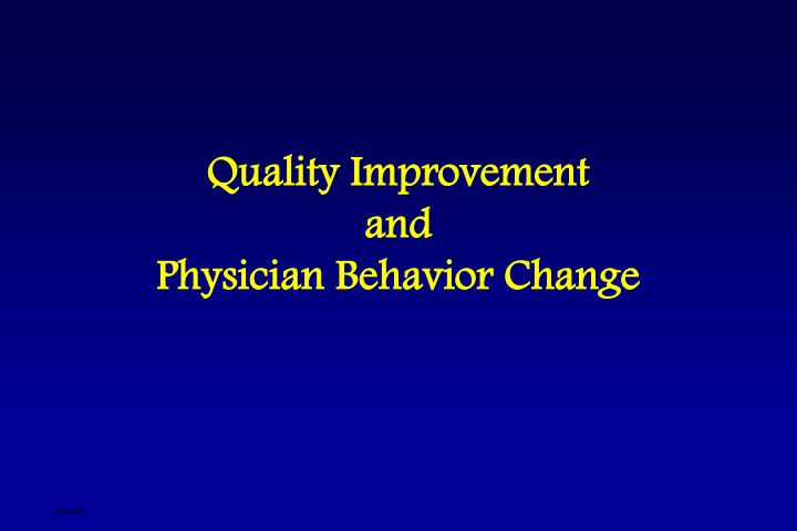 quality improvement and physician behavior change n.