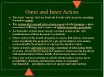outer and inner action