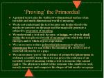 proving the primordial
