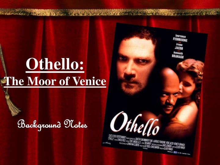 the importance of venice placement in the play othello by william shakespeare Transcript of othello: 16th century venice about the play, othello: about the author: william shakespeare a tragedy written by william shakespeare around 1603.
