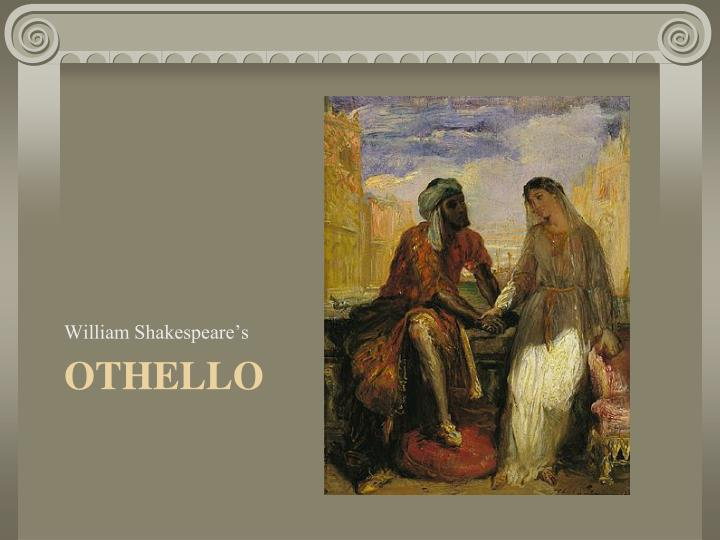 othello by william shakespeare 2 essay Othello essays are academic essays for citation these papers were written primarily by students and provide critical analysis of othello by william shakespeare.