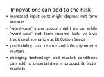 innovations can add to the risk