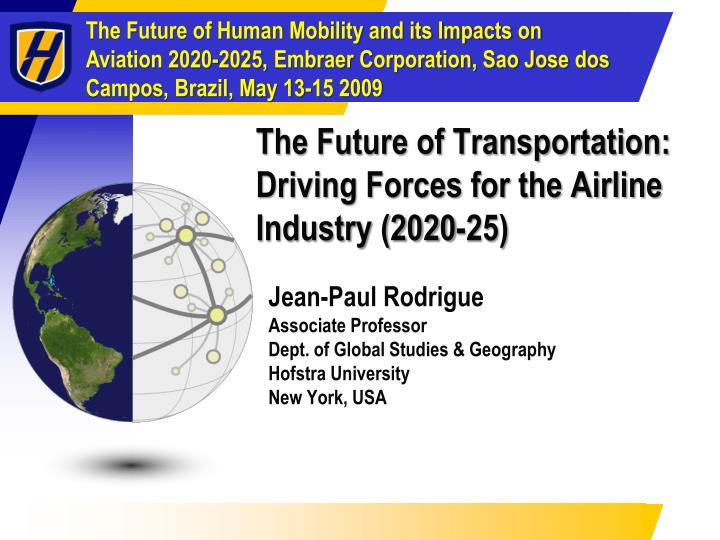 PPT - The Future of Transportation: Driving Forces for the Airline
