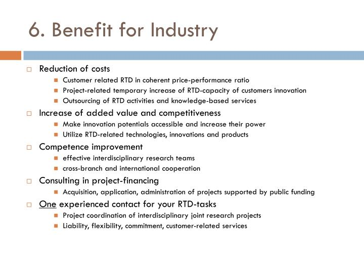 6. Benefit for Industry